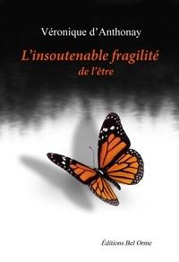 Veronique D'anthonay - L'insoutenable fragilité de l'être - Nouvelles.
