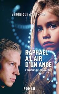 Veronique D'anthonay - Raphaël a l'air d'un ange.