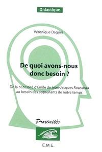 Véronique Dagues - De quoi avons-nous donc besoin ? - De la nécessité d'Emile de Jean-Jacques Rousseau au besoin des apprenants de notre temps.