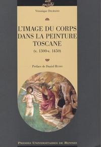 Véronique Dalmaso - L'image du corps dans la peinture toscane (v. 1300-v. 1450).