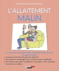 Véronique Darmangeat et  Delétraz - L'allaitement malin - 10 étapes pour atteindre l'épanouissement professionnel.