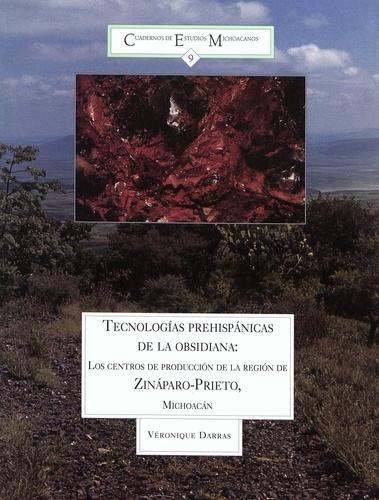 Tecnologías prehispánicas de la obsidiana. Los centros de producción de la región de Zináparo-Prieto, Michoacán, México