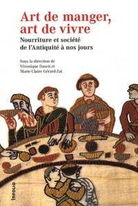 Véronique Dasen et Marie-Claire Gérard-Zai - Art de manger, art de vivre - Nourriture et société de l'Antiquité à nos jours.