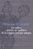 Véronique Dasen et Marcel Piérart - Idia kai dèmosia - Les cadres « privés » et « publics » de la religion grecque antique.