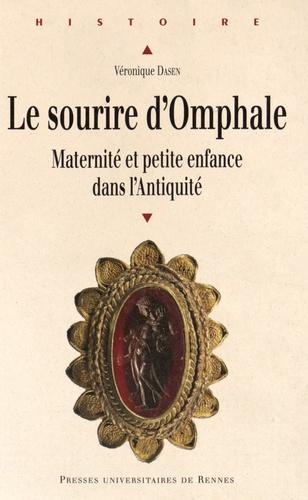 Véronique Dasen - Le sourire d'Omphale - Maternité et petite enfance dans l'Antiquité.