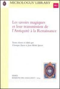 Véronique Dasen et Jean-Michel Spieser - Savoirs magiques et leur transmission de l'Antiquite à la Renaissance.