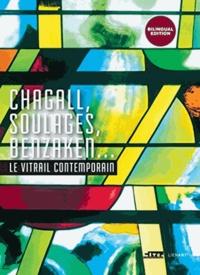 Véronique David et Laurence de Finance - Chagall, Soulages, Benzaken... Le vitrail contemporain.