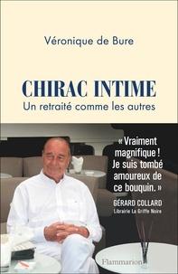 Véronique de Bure - Chirac intime - Un retraité comme les autres.