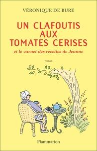 Véronique de Bure - Un clafoutis aux tomates cerises - Et le carnet des recettes de Jeanne.