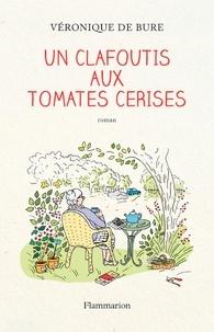 Véronique de Bure - Un clafoutis aux tomates cerises.