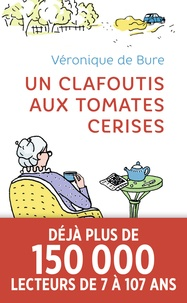 Téléchargement gratuit de livres audio en allemand Un clafoutis aux tomates cerises par Véronique de Bure (Litterature Francaise) iBook ePub DJVU 9782290150382