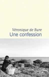 Véronique de Bure - Une confession.