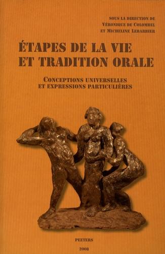 Véronique de Colombel - Etapes de la vie et tradition orale - Conceptions universelles et expressions particulières.