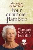 Véronique de Fombelle - Pour qu'un ciel flamboie.