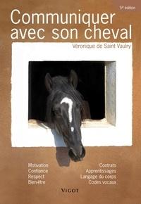 Véronique de Saint Vaulry - Communiquer avec son cheval.