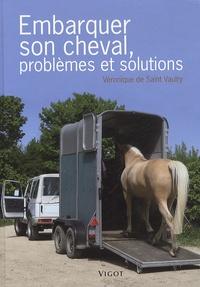 Véronique de Saint Vaulry - Embarquer son cheval, problèmes et solutions.
