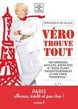 Véronique de Villèle - Véro trouve tout - 100 adresses, astuces, exercices et bons plans incontournables d'une vraie Parisienne !.