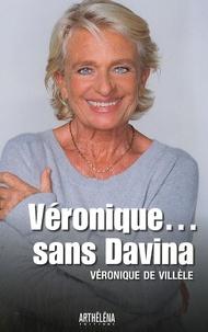 Véronique de Villèle - Véronique... sans Davina.