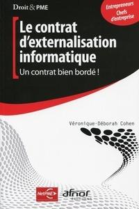 Véronique-Déborah Cohen - Le contrat d'externalisation informatique - Un contrat bien bordé !.