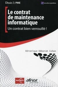 Véronique-Déborah Cohen - Le contrat de maintenance informatique - Un contrat bien verrouillé !.