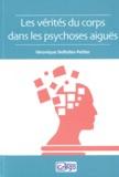 Véronique Defiolles-Peltier - Les vérités du corps dans les psychoses aiguës.