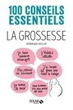 Véronique Deiller - La grossesse - 100 conseils essentiels.