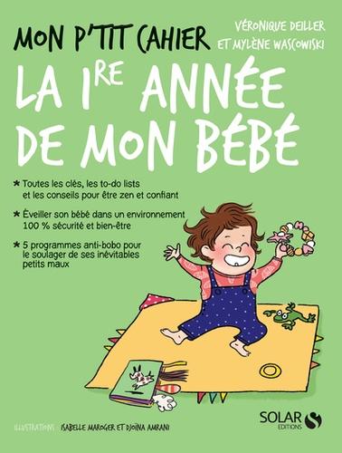 Mon P Tit Cahier La 1re Annee De Mon Bebe De 0 A 1 An Grand Format