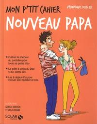 Véronique Deiller - Mon p'tit cahier nouveau papa.