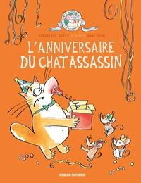 Véronique Deiss - Le chat assassin  : L'anniversaire du chat assassin.