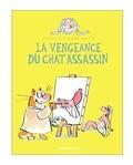 Véronique Deiss - Le chat assassin Tome 3 : La vengeance du chat assassin.