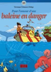 Véronique Delamarre Bellégo - Le cercle des sentinelles de la terre Tome 1 : Pour l'amour d'une baleine en danger.