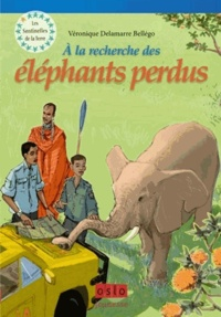 Véronique Delamarre Bellégo - Les Sentinelles de la Terre Tome 2 : A la recherche des éléphants perdus.