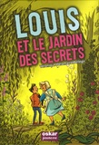 Véronique Delamarre Bellégo - Louis et le jardin des secrets.