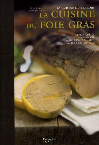 Véronique Delarue et Chantal Nicolas - La cuisine du foie gras.