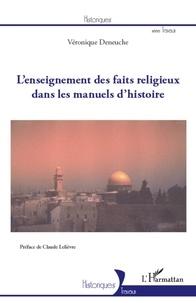 Véronique Deneuche - L'enseignement des faits religieux dans les manuels d'histoire.