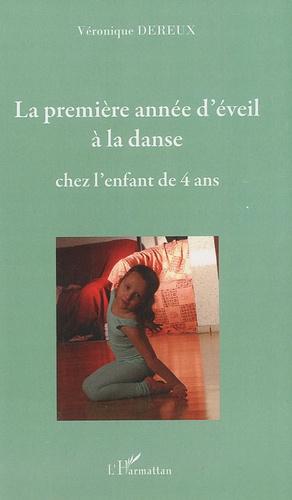 Véronique Dereux - La premiere année d'éveil à la danse - Chez l'enfant de 4 ans.