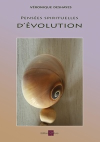 Véronique Deshayes - Pensées spirituelles d'évolution - Œuvre de spiritualité.