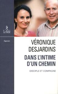 Véronique Desjardins - Dans l'intime d'un chemin - Disciple et compagne.