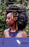 Véronique Diarra - Shuka, la danseuse sacrée.