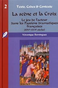 La scène et la Croix - Le jeu de lacteur dans les Passions dramatiques françaises (XIVe-XVIe siècles).pdf