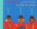 Véronique Dubois et Sophie Koechlin - La plume des Andes - Voyage imaginaire en terre amérindienne. 1 CD audio