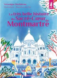 La très belle histoire du Sacré-Coeur de Montmartre - Véronique Duchâteau | Showmesound.org