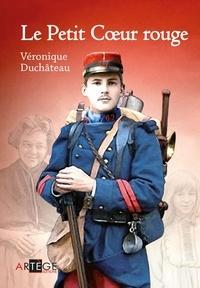 Véronique Duchâteau - Le Petit Coeur rouge.