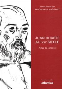 Véronique Duché-Gavet et  Collectif - Juan Huarte au XXIe siècle - Actes de colloque.
