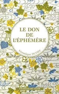 Véronique Dufief - Le don de l'éphémère.