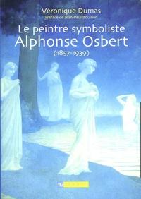 Le peintre symboliste Alphonse Osbert (1857-1939) - Véronique Dumas |