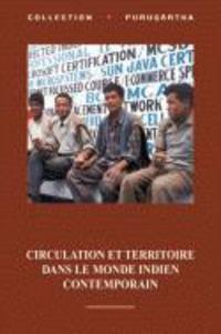 Véronique Dupont et Frédéric Landy - Circulation et territoire dans le monde indien contemporain.