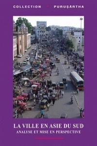 Véronique Dupont et Djallal G. Heuzé - La ville en Asie du Sud - Analyse et mise en perspective.