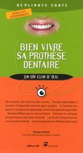 Véronique Dupuis - Bien vivre sa prothèse dentaire.
