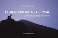 Véronique Durruty - Le meilleur ami de l'homme - Un tour du monde des chiens.